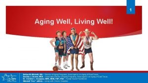 1 Aging Well Living Well Bettye M Mitchell