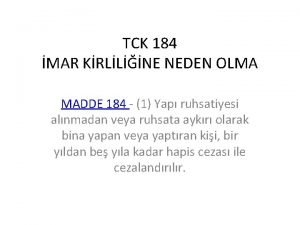 TCK 184 MAR KRLLNE NEDEN OLMA MADDE 184