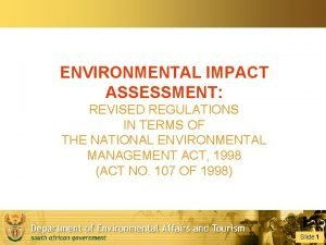 ENVIRONMENTAL IMPACT ASSESSMENT REVISED REGULATIONS IN TERMS OF