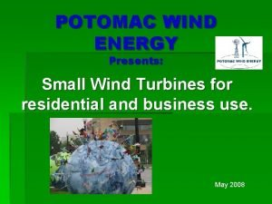 POTOMAC WIND ENERGY Presents Small Wind Turbines for