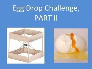 Egg Drop Challenge PART II Egg Drop Data