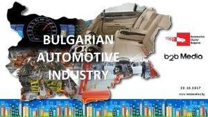 BULGARIAN AUTOMOTIVE INDUSTRY 23 10 2017 www Automotive