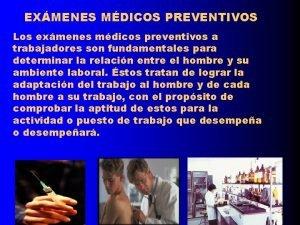 EXMENES MDICOS PREVENTIVOS Los exmenes mdicos preventivos a