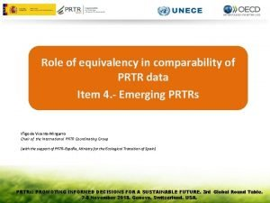 Role of equivalency in comparability of PRTR data
