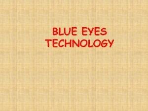 BLUE EYES TECHNOLOGY Blue Eyes TECHNOLOGY BLUE EYES