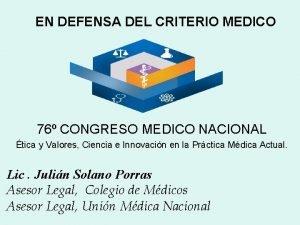 EN DEFENSA DEL CRITERIO MEDICO 76 CONGRESO MEDICO
