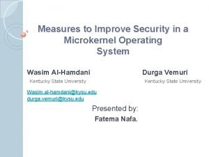 Measures to Improve Security in a Microkernel Operating