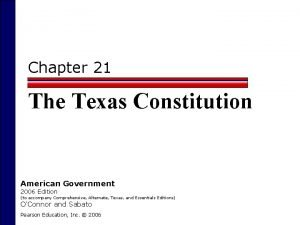 Chapter 21 The Texas Constitution American Government 2006