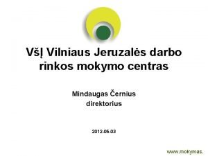 V Vilniaus Jeruzals darbo rinkos mokymo centras Mindaugas