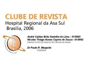 CLUBE DE REVISTA Hospital Regional da Asa Sul