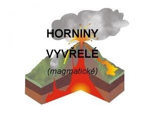 HORNINY VYVEL magmatick magma a lva VYVEL HORNINY