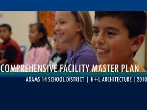 Adams 14 School District Facilities Master Plan INTRODUCTION