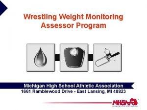 Wrestling Weight Monitoring Assessor Program Michigan High School