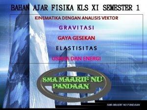BAHAN AJAR FISIKA KLS XI SEMESTER 1 KINEMATIKA