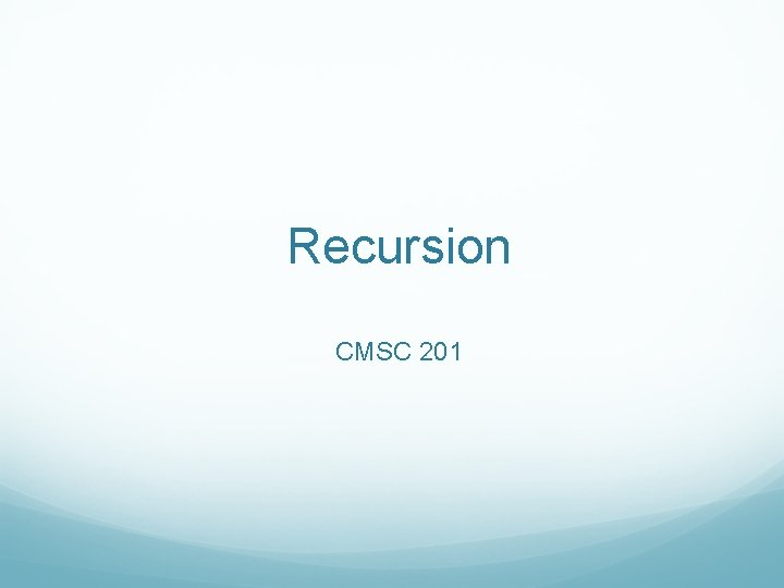 Recursion CMSC 201 Recursion Vs Iteration Recursion and