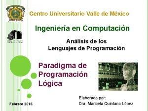 Centro Universitario Valle de Mxico Ingeniera en Computacin