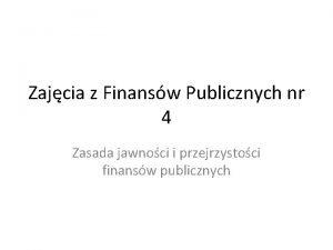 Zajcia z Finansw Publicznych nr 4 Zasada jawnoci