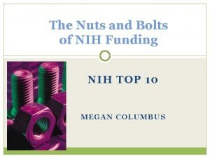The Nuts and Bolts of NIH Funding NIH