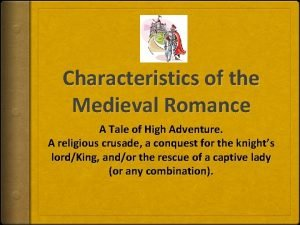 Characteristics of the Medieval Romance A Tale of