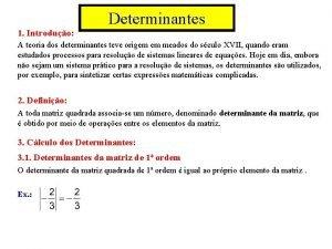 Determinantes 1 Introduo A teoria dos determinantes teve