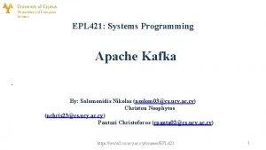 EPL 421 Systems Programming Apache Kafka By Solomonidis