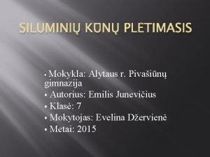 ILUMINI KN PLTIMASIS Mokykla Alytaus r Pivain gimnazija