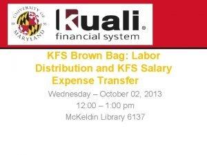 KFS Brown Bag Labor Distribution and KFS Salary