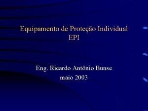 Equipamento de Proteo Individual EPI Eng Ricardo Antnio