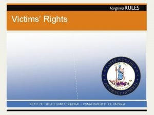 Victims Rights OFFICE OF THE ATTORNEY GENERAL COMMONWEALTH