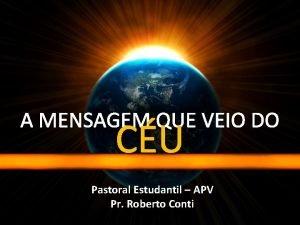 A MENSAGEM QUE VEIO DO CU Pastoral Estudantil