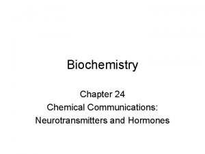 Biochemistry Chapter 24 Chemical Communications Neurotransmitters and Hormones