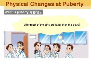 Physical Changes at Puberty What is puberty Why