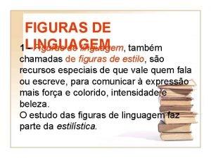 FIGURAS DE 1 LINGUAGEM Figuras de linguagem tambm