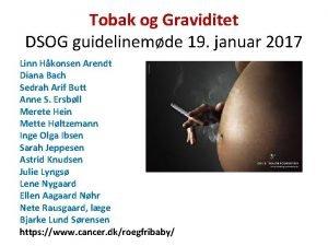Tobak og Graviditet DSOG guidelinemde 19 januar 2017