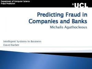 Department of Computer Science Fraud Prediction Predicting Fraud