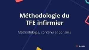 Mthodologie du TFE infirmier Mthodologie contenu et conseils