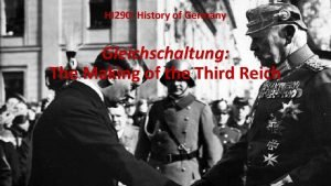 HI 290 History of Germany Gleichschaltung The Making