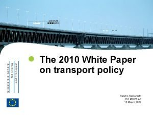 EUROPEAN COMMISSION The 2010 White Paper on transport
