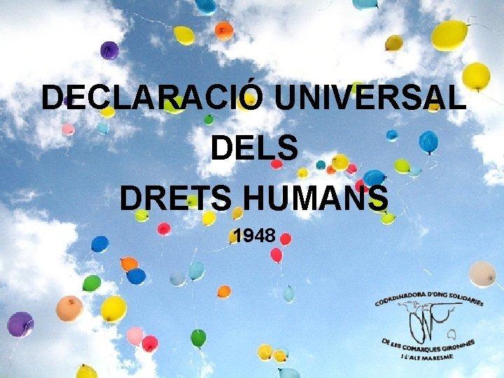 DECLARACI UNIVERSAL DELS DRETS HUMANS 1948 Lany 1948