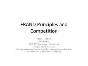 FRAND Principles and Competition Alden F Abbott Blackberry
