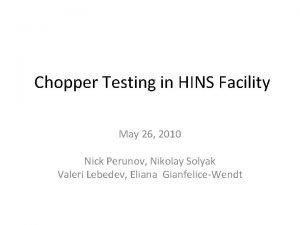 Chopper Testing in HINS Facility May 26 2010