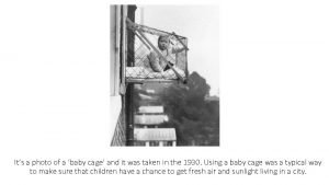 Its a photo of a baby cage and
