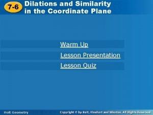 Dilations andand Similarity Dilations Similarity 7 6 in