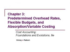 Chapter 3 Predetermined Overhead Rates Flexible Budgets and
