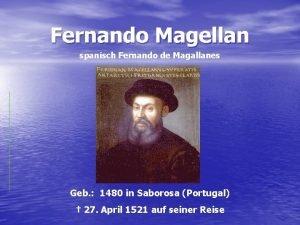 Fernando Magellan spanisch Fernando de Magallanes Geb 1480