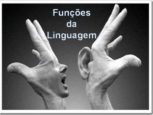 Funes da Linguagem Linguagem qualquer e todo sistema