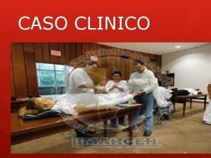 CASO CLINICO CASO CLINICO 1 Mujer de 45