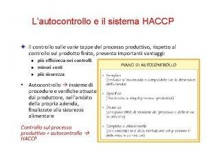 Lautocontrollo e il sistema HACCP Il controllo sulle