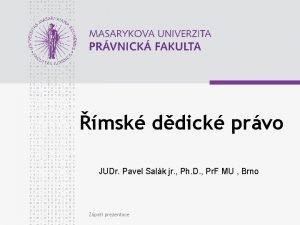 msk ddick prvo JUDr Pavel Salk jr Ph