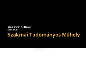 Bnki Dont Kollgium 2013 03 20 Szakmai Tudomnyos